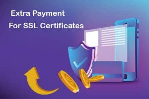 extra payment for ssl certificates