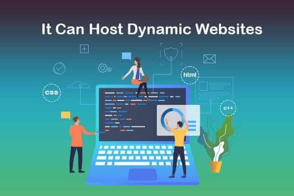 it can host dynamic websites