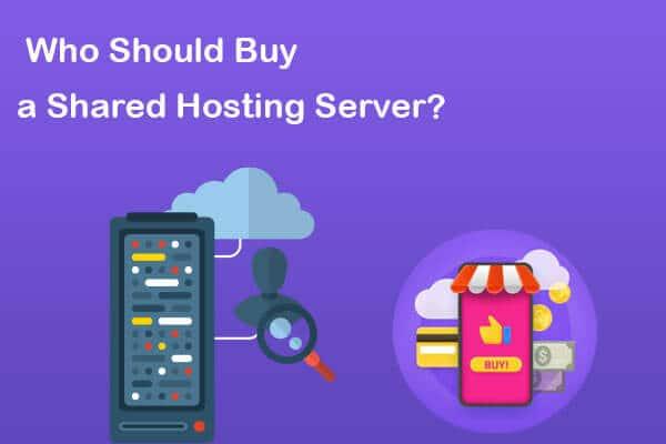 who should buy a shared hosting server