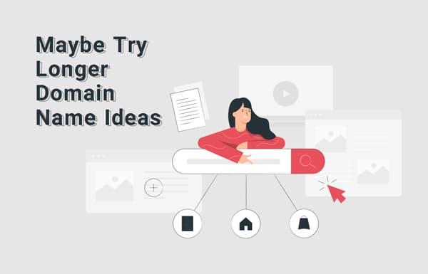 try longer domain name ideas