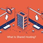 What Is Shared Hosting Definition, Advantages and Disadvantages?
