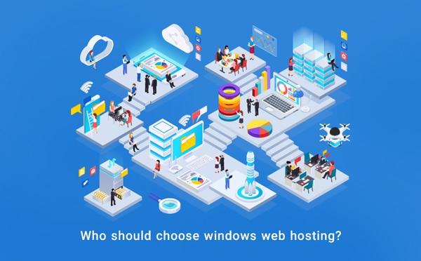 Who should choose windows web hosting?