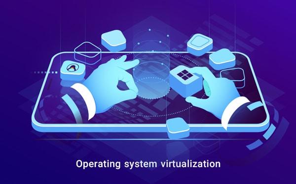 5. Operating system virtualization