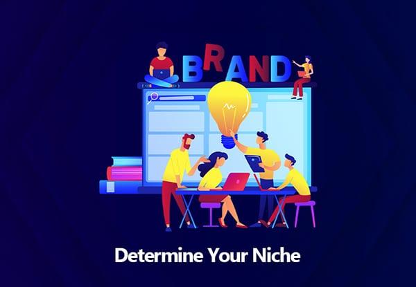 Determine Your Niche