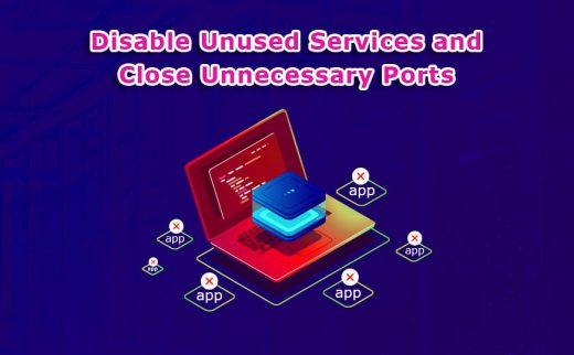 Disable Unused Services And Close Unnecessary Ports