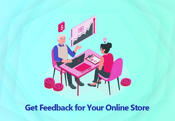 Get Feedback for Your Online Store