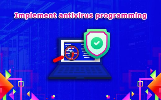 Implement Antivirus Programming
