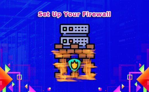 Set Up Your Firewall