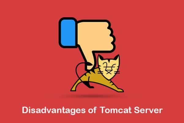 disadvantages of tomcat server