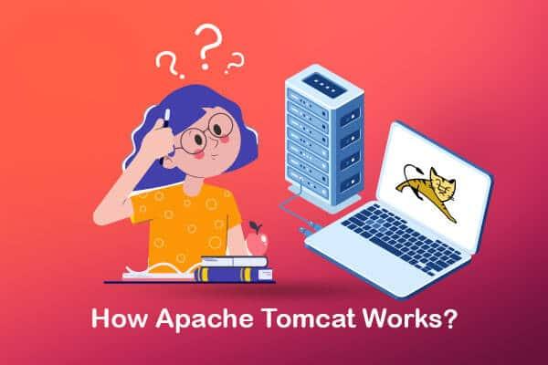 how apache tomcat works