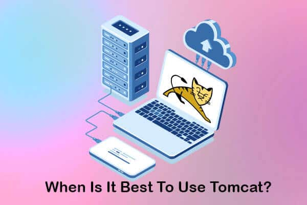 when is it best to use tomcat