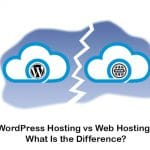 WordPress Hosting vs Web Hosting Comparison; Which One Is Right for You?