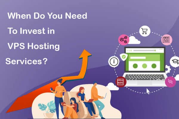 when do you need to invest in vps