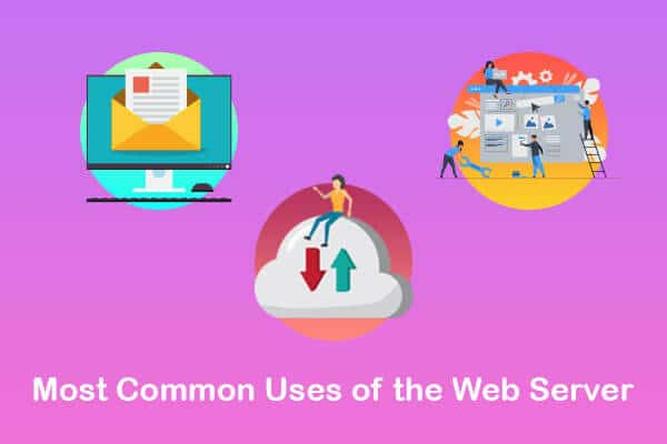 most common uses of the web server