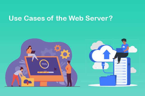 use cases of the web server