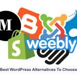 10 Best WordPress Alternatives; Which One Is the Best Choice for You?